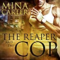 The Reaper and the Cop: Liberty, Oakwood Series, Book 1 Audiobook by Mina Carter Narrated by Audrey Lusk