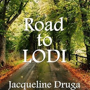 Road to Lodi | [Jacqueline Druga]