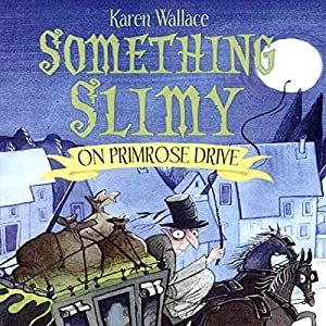 Something Slimy on Primrose Drive Audiobook