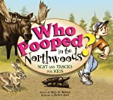 img - for Who Pooped in the Northwoods? - Scat and Tracks for Kids book / textbook / text book