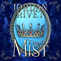 King of Mist: Steel and Fire Series, Book 2 Audiobook by Jordan Rivet Narrated by Caitlin Kelly