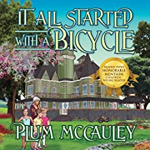 It All Started with a Bicycle (       UNABRIDGED) by Plum McCauley Narrated by Mackenzie Vanover