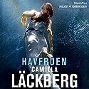 Havfruen [The Mermaid] Hörbuch von Camilla Läckberg Gesprochen von: Torben Sekov