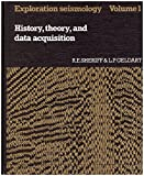 Exploration Seismology Vol 1: History, Theory, and Data Acquistion