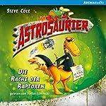 Die Rache der Raptoren (Astrosaurier 1)   Steve Cole
