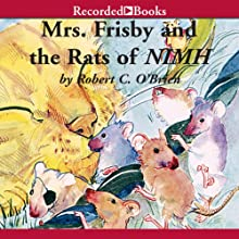 Mrs. Frisby and the Rats of NIMH (       UNABRIDGED) by Robert O'Brien Narrated by Barbara Caruso
