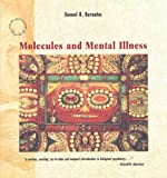 Samuel H. Barondes Molecules and Mental Illness (