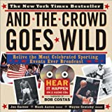 And The Crowd Goes Wild with 2 CDs: Relive The Most Celebrated Sporting Events Ever Broadcast (1402200315) by Garner, Joe