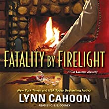 Fatality by Firelight: Cat Latimer Mystery Series, Book 2 Audiobook by Lynn Cahoon Narrated by C.S.E. Cooney