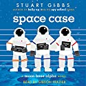 Space Case (       UNABRIDGED) by Stuart Gibbs Narrated by Gibson Frazier