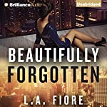 Beautifully Forgotten: Beautifully Damaged Series, Book 2 (       UNABRIDGED) by L. A. Fiore Narrated by Amy Rubinate