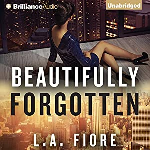 Beautifully Forgotten: Beautifully Damaged Series, Book 2 | [L. A. Fiore]