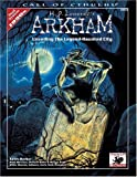 H.P. Lovecraft's Arkham: Unveiling the Legend-Haunted City (Call of Cthulhu Horror Roleplaying, Chaosium # 8803) (1568821654) by Keith Herber