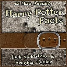 101 More Amazing Harry Potter Facts | Livre audio Auteur(s) : Jack Goldstein, Frankie Taylor Narrateur(s) : Jack Goldstein