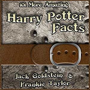 101 More Amazing Harry Potter Facts Audiobook