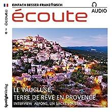 Écoute audio - Terre de rêve en Provence. 7/2017: Französisch lernen Audio - Das Vaucluse Hörbuch von  div. Gesprochen von:  div.