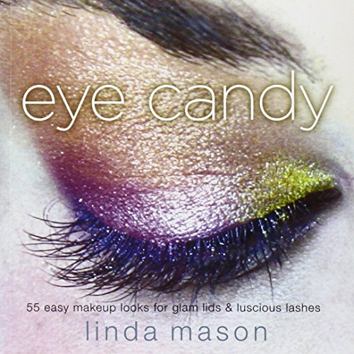 Eye Candy: 55 Easy Makeup Looks for Glam Lids and Luscious Lashes