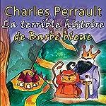 La terrible histoire de Barbe Bleue: Une comédie musicale pour enfants | Charles Perrault