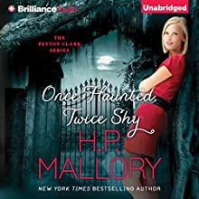 Once Haunted, Twice Shy: Peyton Clark, Book 2 (       UNABRIDGED) by H. P. Mallory Narrated by Kate Rudd