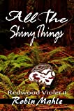 All the Shiny Things (Redwood Violet Book 2)