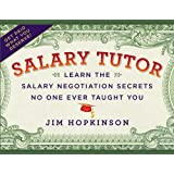 Salary Tutor: Learn the Salary Negotiation Secrets No One Ever Taught Youby Jim Hopkinson