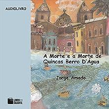 A Morte e a Morte de Quincas Berro D'Água [Death and Death of Quincas D'Água] Audiobook by Jorge Amado Narrated by Nevolanda Pinheiro