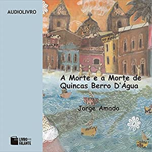 A Morte e a Morte de Quincas Berro D'Água [Death and Death of Quincas D'Água] Audiobook