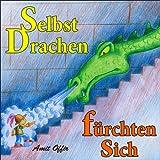 Kinderbuch: Selbst Drachen f�rchten sich (prinzessinnen 1)