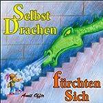 Kinderbuch: Selbst Drachen f�rchten s...