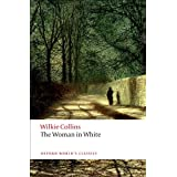 The Woman in White (Oxford World's Classics)by Wilkie Collins