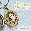 Victoria's Daughters Audiobook by Jerrold M. Packard Narrated by Heather Wilds