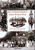 img - for South Shropshire's First World War: Bishop's Castle, Bridgnorth, Church Stretton, Clun, Craven Arms, Ludlow, Much Wenlock and Surrounding Villages book / textbook / text book