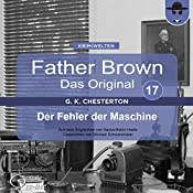 Der Fehler der Maschine (Father Brown - Das Original 17) | Gilbert Keith Chesterton