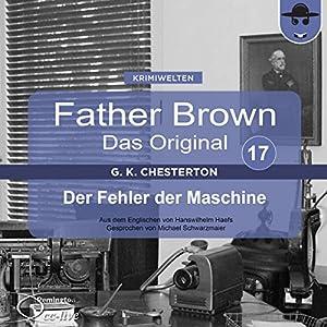 Der Fehler der Maschine (Father Brown - Das Original 17) Hörbuch