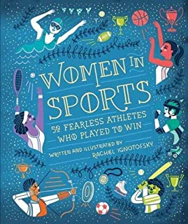 Book Cover: Women in Sports: 50 Fearless Athletes Who Played to Win