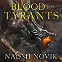 Blood of Tyrants: Temeraire, Book 8 Audiobook by Naomi Novik Narrated by Simon Vance