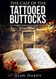 The Case Of The Tattooed Buttocks: An Inspector Cullot Mystery