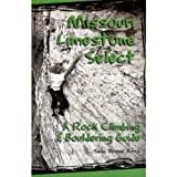 img - for Missouri Limestone Select: A Rock Climbing & Bouldering Guide book / textbook / text book