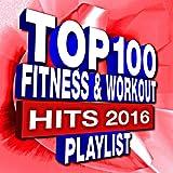 100 Fitness & Workout Playlist - Hits 2016