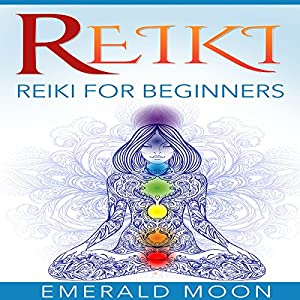 Reiki: Reiki for Beginners: Psychic Development Series, Book 5 Hörbuch von Emerald Moon Gesprochen von: Stef P. Durham