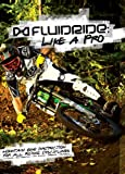 【マウンテンバイク DVD】 FLUIDRIDE : LIKE A PRO(フリュードライド:ライク・ア・プロ) 日本語字幕付 [DVD]