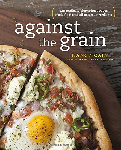 Against the Grain: Extraordinary Gluten-Free Recipes Made from Real, All-Natural Ingredients (From Wheat To Bread compare prices)