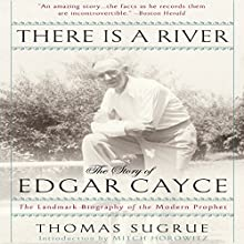 There is a River: The Story of Edgar Cayce (       UNABRIDGED) by Thomas Sugrue Narrated by Mitch Horowitz