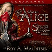 Queen Alice: Shards of the Glass Slipper, Book 2 | Roy A. Mauritsen