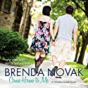 Come Home to Me: Whiskey Creek, Book 6 (       UNABRIDGED) by Brenda Novak Narrated by Carly Robins