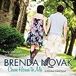 Come Home to Me: Whiskey Creek, Book 6 | Brenda Novak