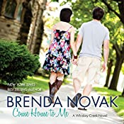 Come Home to Me: Whiskey Creek, Book 6 | [Brenda Novak]