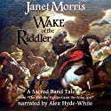 Wake of the Riddler (       UNABRIDGED) by Janet Morris Narrated by Alex Hyde-White