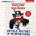 The Untold History of the United States (       UNABRIDGED) by Oliver Stone, Peter Kuznick Narrated by Peter Berkrot