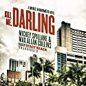 Kill Me, Darling: A Mike Hammer Novel Audiobook by Mickey Spillane, Max Allan Collins Narrated by Stacy Keach